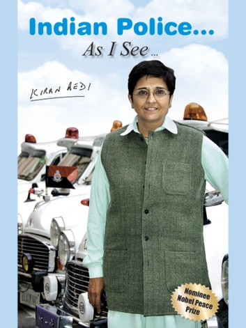 Indian Police… As I See by Kiran Bedi ebook by Kiran  Bedi