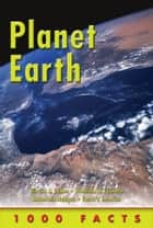 1000 Facts Planet Earth ebook by Miles Kelly