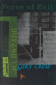 Force of Evil ebook by Gary Crew,Shaun Tan
