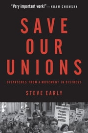 Save Our Unions ebook by Steve Early