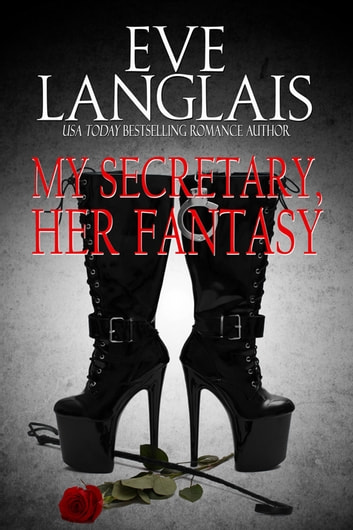 My Secretary, Her Fantasy ebook by Eve Langlais
