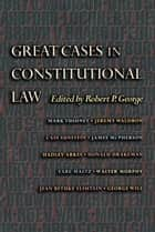 Great Cases in Constitutional Law ebook by Robert P. George