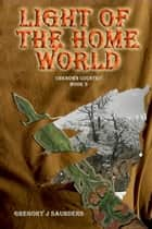 Light Of The Home World (Unknown Country Vol 3) ebook by Greg Saunders