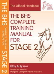 BHS COMPLETE TRAINING MANUAL FOR STAGE 2 ebook by Islay Auty,MARGARET LININGTON-PAYNE
