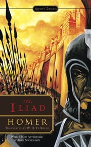 The Iliad ebook by Homer, W. H. D. Rouse, Seth L. Schein,...