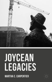Joycean Legacies ebook by Martha C. Carpentier
