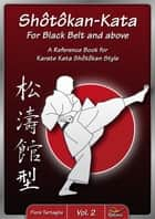 Shotokan-Kata for Black Belt and above - Vol. 2 ebook by Fiore Tartaglia