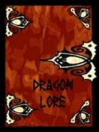 The Book of Dragon Lore ebook by Catherine Cooper