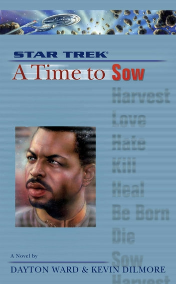 Start Trek: A Time To Sow ebook by Kevin Dilmore,Dayton Ward