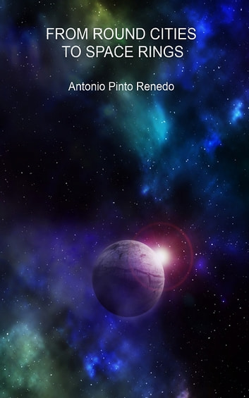 From round cities to space rings ebook by Antonio Pinto Renedo