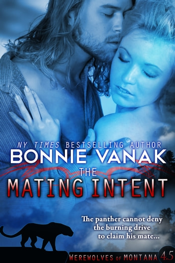 The Mating Intent - Werewolves of Montana ebook by Bonnie Vanak