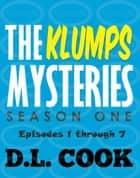 The Klumps Mysteries, Season One (Episodes 1 through 7) ebook by DL Cook