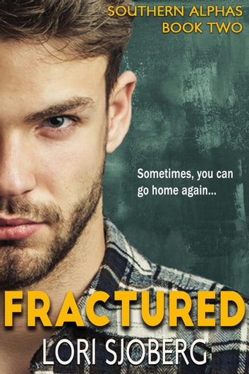 Fractured - Southern Alphas, #2 ebook by Lori Sjoberg