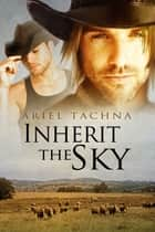 Inherit the Sky ebook by Ariel Tachna