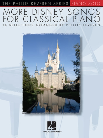 More Disney Songs for Classical Piano ebook by Phillip Keveren