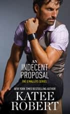An Indecent Proposal ebook by Katee Robert