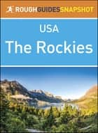 The Rockies: Rough Guides Snapshot USA ebook by Rough Guides