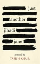 JUST ANOTHER JIHADI JANE ebook by Tabish Khair