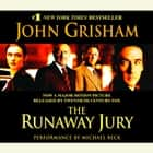 The Runaway Jury - A Novel audiobook by John Grisham