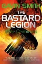 The Bastard Legion: War Criminals - Book 3 e-kirjat by Gavin G. Smith
