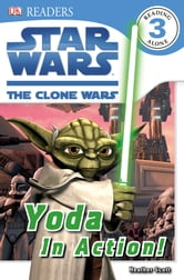 DK Readers L3: Star Wars: The Clone Wars: Yoda in Action! ebook by Simon Beecroft