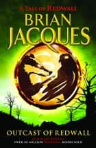 Outcast Of Redwall ebook by Brian Jacques