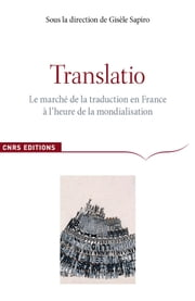 Translatio - Le marché de la traduction en France à l'heure de la mondialisation ebook by Gisèle Sapiro