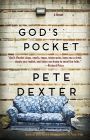 God's Pocket - A Novel ebook by Pete Dexter