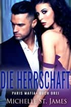Die Herrschaft ebook by Michelle St. James