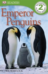 DK Readers L2: Emperor Penguins ebook by Deborah Lock