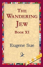 The Wandering Jew, Book XI ebook by Sue, Eugene