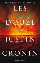 Les Douze ebook by Justin CRONIN,Dominique HAAS