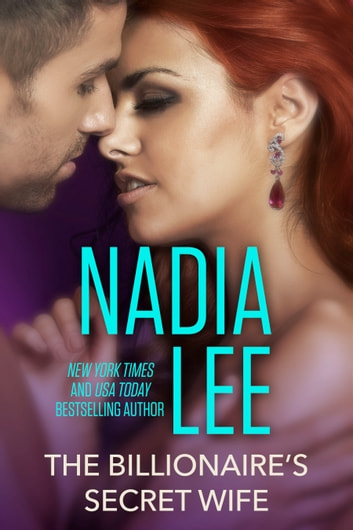 The Billionaire's Secret Wife ebook by Nadia Lee
