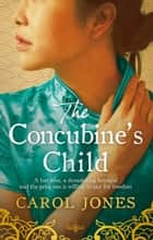 The Concubine's Child ebook by Carol Jones