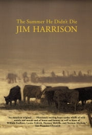 The Summer He Didn't Die ebook by Jim Harrison