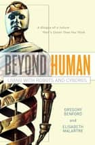 Beyond Human ebook by Elisabeth Malartre,Gregory Benford