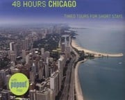 48 Hours Chicago - Timed Tours For Short Stays ebook by John Mclaughlin