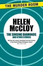The Singing Diamonds and Other Stories ebook by Helen McCloy