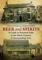 Beer and Spirits ebook by Andrew Homer