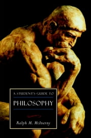 A Student's Guide to Philosophy ebook by Ralph M McInerny