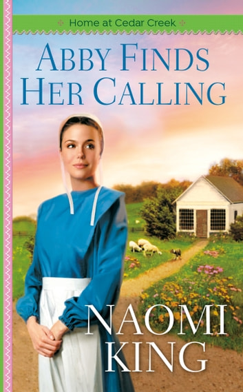Abby Finds Her Calling ebook by Naomi King