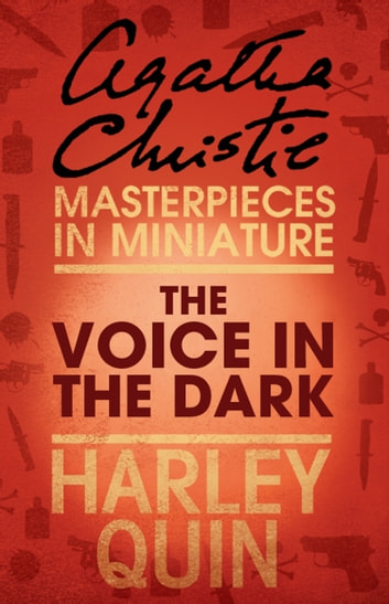 The Voice in the Dark: An Agatha Christie Short Story ebook by Agatha Christie