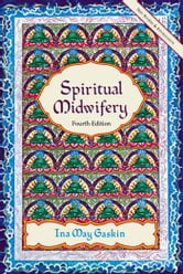 Spiritual Midwifery ebook by Ina May Gaskin
