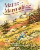 Maine Marmalade ebook by Ethel Pochocki