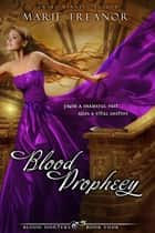 Blood Prophecy ebook by Marie Treanor