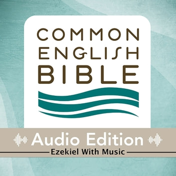 CEB Common English Bible Audio Edition with music - Ezekiel audiobook by Common English Bible