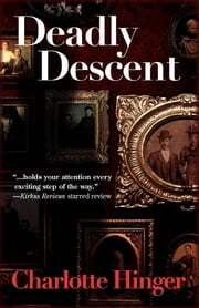 Deadly Descent ebook by Charlotte Hinger