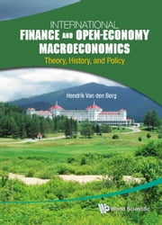 International Finance and Open-Economy Macroeconomics - Theory, History, and Policy ebook by Hendrik Van den Berg