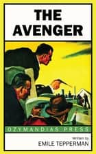 The Avenger eBook by Emile Tepperman