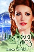 Unspoken Lyrics - A Sweethearts & Jazz Nights Novella ebook by Jessica Eissfeldt